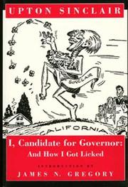 I, candidate for governor by Upton Sinclair
