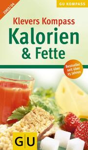 Cover of: Klevers Kompass Kalorien & Fette 2003/2004