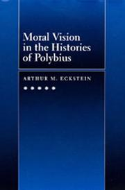 Cover of: Moral vision in the Histories of Polybius | Arthur M. Eckstein