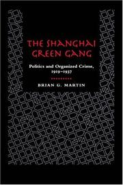 The Shanghai Green Gang by Brian G. Martin