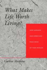 Cover of: What makes life worth living?: how Japanese and Americans make sense of their worlds
