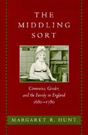 Cover of: The middling sort: commerce, gender, and the family in England, 1680-1780