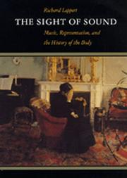 Cover of: The sight of sound: music, representation, and the history of the body