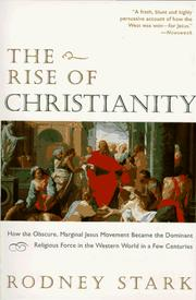 rise of christianity by rodney stark Amazoncouk: rodney stark amazoncouk try prime all more about rodney stark bestselling books: the rise of christianity, bearing false witness: the rise of christianity: a sociologist reconsiders history 13 may 1996 by rodney stark.