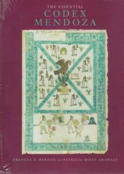 Cover of: The essential Codex Mendoza | [edited by] Frances F. Berdan and Patricia Rieff Anawalt.