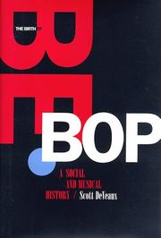 The birth of bebop by Scott Knowles DeVeaux