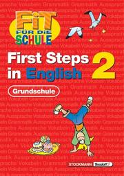 Cover of: Fit für die Schule, First Steps in English, Bd.2