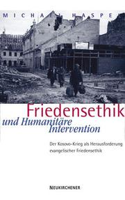 Cover of: Friedensethik und Humanitäre Intervention