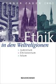 Cover of: Ethik in den Weltreligionen: Judentum - Christentum - Islam