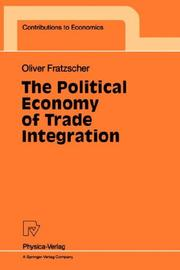 Cover of: The Political Economy of Trade Integration (Contributions to Economics)
