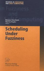 Cover of: Scheduling Under Fuzziness (Studies in Fuzziness and Soft Computing) |