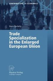 Cover of: Trade Specialization in the Enlarged European Union (Contributions to Economics) | Dora BorbГ©ly