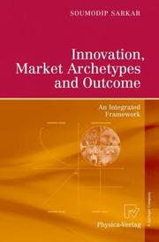 Cover of: Innovation, Market Archetypes and Outcome | Soumodip Sarkar