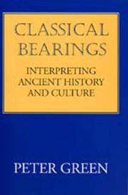 Cover of: Classical bearings: interpreting ancient history and culture