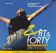 Cover of: Fit and Forty. Zwanzig Jahre 40 bleiben