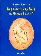 Cover of: Was macht das Baby in Mamas Bauch?