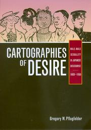 Cover of: Cartographies of Desire: Male-Male Sexuality in Japanese Discourse, 1600-1950