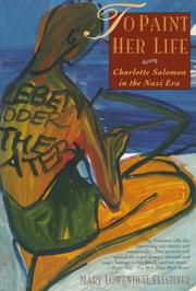 To paint her life by Mary Lowenthal Felstiner