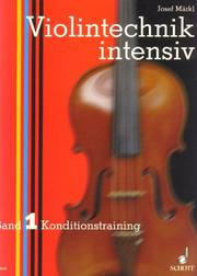 Cover of: Intensive Violin Technique Vol. 1