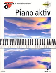 Cover of: Piano aktiv, 4 Bde. m. Audio-CDs, Bd.1, Mit Audio-CD