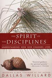 Cover of: The Spirit of the Disciplines: Understanding How God Changes Lives
