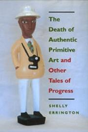 Cover of: The death of authentic primitive art and other tales of progress | Shelly Errington