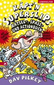 Cover of: Käpt'n Superslips Rätsel-, Spass und Actionbuch.
