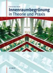 Cover of: Innenraumbegrünung in Theorie und Praxis