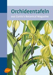 Cover of: Orchideentafeln. Aus Curti's Botanical Magazine