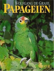 Cover of: Papageien. Lebensweise, Arten, Zucht