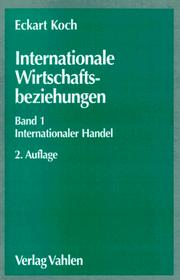 Cover of: Internationale Wirtschaftsbeziehungen, Bd.1, Internationaler Handel