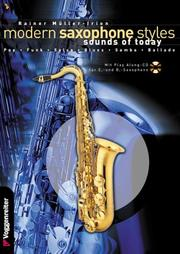 Cover of: Modern Saxophone Styles. Sounds of Today. Pop, Funk, Salsa, Blues, Samba, Ballade