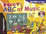 Cover of: Voggy's ABC of Music  Basic Music Theory for Kids