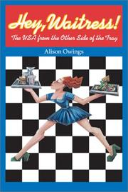 Cover of: Hey, Waitress! The USA from the Other Side of the Tray | Alison Owings