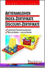 Cover of: Aktienanleihen, Index- Zertifikate, Discount- Zertifikate. Lukrative Finanzinnovationen. Was sie bieten - was sie kosten