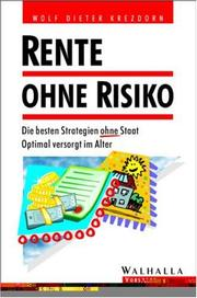 Cover of: Rente ohne Risiko. Die besten Strategien ohne Staat. Optimal versorgt im Alter