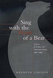 Cover of: Sing with the Heart of a Bear | Kenneth Lincoln