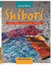 Cover of: Shibori. Seide färben in japanischer Tradition