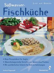 Süßwasser- Fischküche.