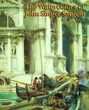 Cover of: The watercolors of John Singer Sargent