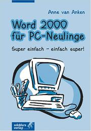 Cover of: Word 2000 für PC- Neulinge. Super einfach - einfach super.