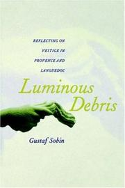 Cover of: Luminous Debris: Reflecting on Vestige in Provence and Languedoc
