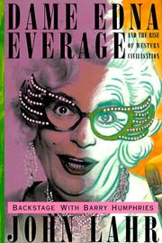 Cover of: Dame Edna Everage and the Rise of Western Civilization: Backstage With Barry Humphries