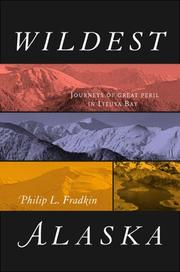 Cover of: Wildest Alaska: Journeys of Great Peril in Lituya Bay