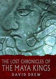 Cover of: The lost chronicles of the Maya kings