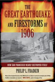 Cover of: The Great Earthquake and Firestorms of 1906: How San Francisco Nearly Destroyed Itself