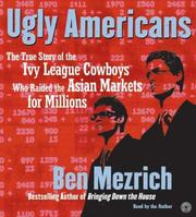 Cover of: Ugly Americans CD: The True Story of the Ivy League Cowboys Who Raided the Asian Markets for Millions