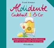 Cover of: Aldidente Cocktail und Co