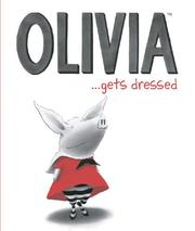 Cover of: Olivia...Gets Dressed | Ian Falconer