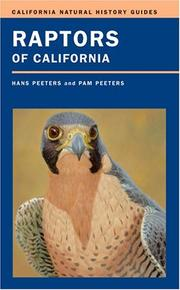Raptors of California (California Natural History Guides) by Hans Peeters, Pam Peeters